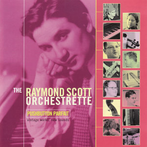 The Raymond Scott Orchestrette 歌手頭像
