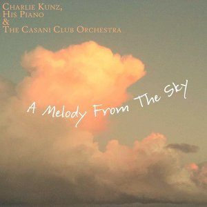 Charlie Kunz, His Piano And The Casani Club Orchestra