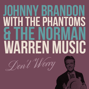 Johnny Brandon With The Phantoms & The Norman Warren Music 歌手頭像