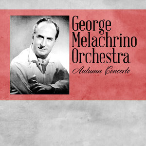 George Melachrino Orchestra