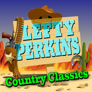 Lefty Perkins 歌手頭像