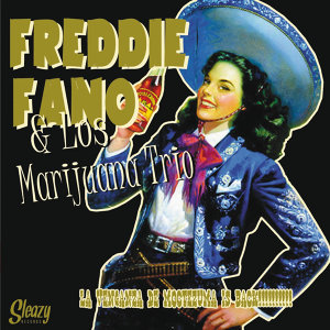 Freddie Fano & Los Marijuana Trio 歌手頭像