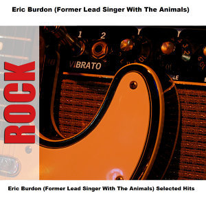 Eric Burdon (Former Lead Singer With The Animals)
