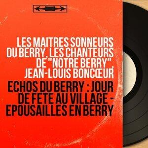 """Les Maîtres Sonneurs du Berry, Les Chanteurs de """"Notre Berry"""", Jean-Louis Boncœur 歌手頭像"""