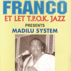 Franco Et Le T.O.P.K. Jazz and Madilu System 歌手頭像