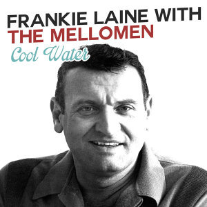 Frankie Laine | The Mellomen 歌手頭像