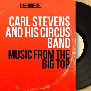 Carl Stevens and His Circus Band 歌手頭像