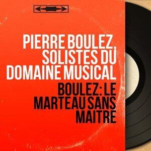 Pierre Boulez, Solistes du Domaine musical 歌手頭像