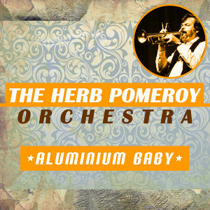 The Herb Pomeroy Orchestra 歌手頭像