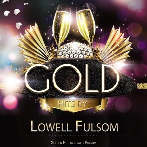 Lowell Fulsom 歌手頭像