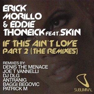 Erick Morillo & Eddie Thoneick