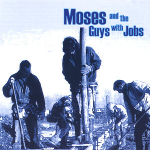 Moses and the Guys With Jobs 歌手頭像