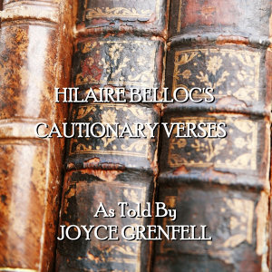 Hilaire Belloc - Cautionary Verses 歌手頭像