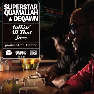 Superstar Quamallah & DeQawn