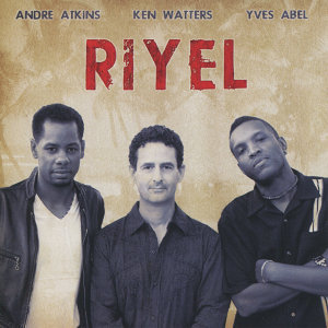 RIYEL (ree-YELL) featuring Ken Watters, André Atkins & Yves Abel 歌手頭像