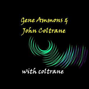Gene Ammons & John Coltrane 歌手頭像