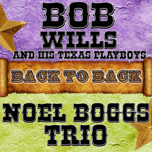 Bob Wills & His Texas Playboys | Noel Boggs Trio 歌手頭像