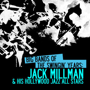 Jack Millman & His Hollywood Jazz All Stars 歌手頭像