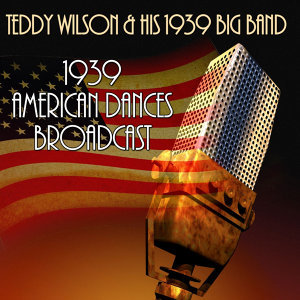 Teddy Wilson & His 1939 Big Band 歌手頭像