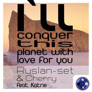 Ruslan-set & Cherry featuring Katrie 歌手頭像
