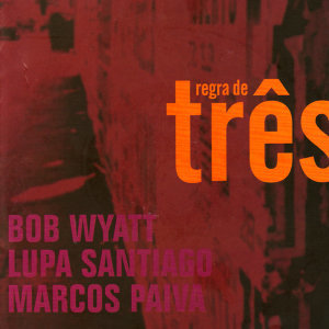 Bob Wyatt, Lupa Santiago & Marcos Paiva 歌手頭像