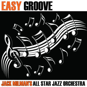 Jack Milman's All Star Jazz Orchestra 歌手頭像