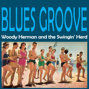 Woody Herman And The Swingin' Herd