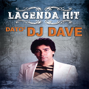 Dato' DJ Dave 歌手頭像