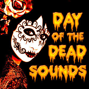 Day Of The Dead Sounds 歌手頭像