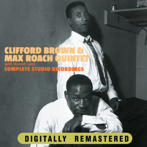 Clifford Brown & Max Roach Quintet