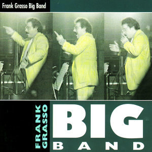 Frank Grasso Big Band 歌手頭像