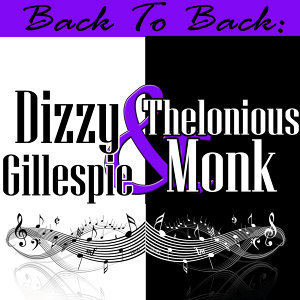 Dizzy Gillespie | Thelonious Monk 歌手頭像