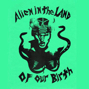 Alien In the Land of Our Birth 歌手頭像