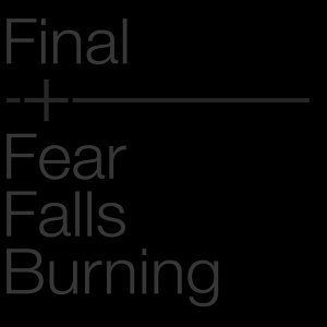 FINAL + FEAR FALLS BURNING 歌手頭像