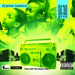 Dead Prez & The Evil Genius DJ Green Lantern