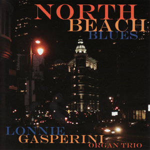 Lonnie Gasperini Organ Trio