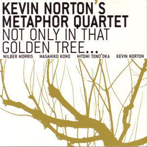 Kevin Norton's Metaphor Quartet 歌手頭像