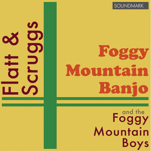 Flatt and Scruggs and the Foggy Mountain Boys 歌手頭像