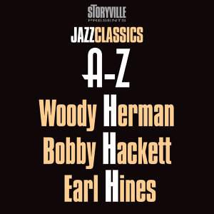 Woody Herman, Bobby Hackett Sextet & Quintet, Earl Hines Esquire All Stars 歌手頭像
