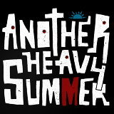 Another Heavy Summer