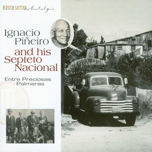 Ignacio Piñeiro and His Septeto Nacional 歌手頭像