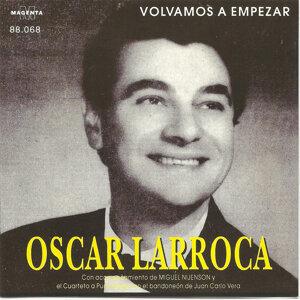 Oscar Larroca con el acompañamiento de Miguel Nijenson y el Cuarteto a Puro Tango con el bandoneon de Juan Carlos Vera 歌手頭像