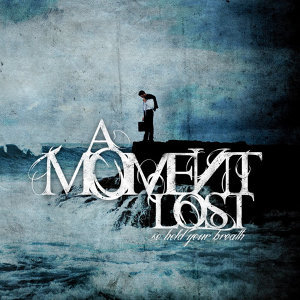 A Moment Lost