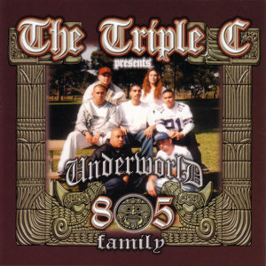 Triple C & Underworld 805 Family