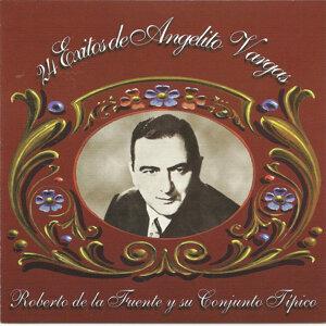 Angel Vargas - Roberto de la Fuente y su Orquesta 歌手頭像