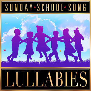 Sunday School Song Lullabies 歌手頭像