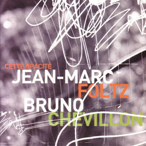 Jean-Marc Foltz & Bruno Chevillon