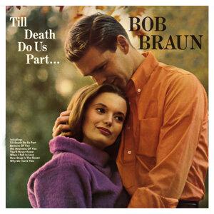 Bob Braun 歌手頭像