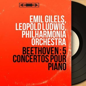 Emil Gilels, Leopold Ludwig, Philharmonia Orchestra 歌手頭像