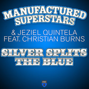 Manufactured Superstars and Jeziel Quintela featuring Christian Burns 歌手頭像